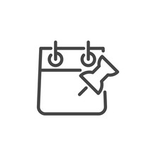 Calendar With Push Pin Button Icon. Business Planning, Attachment And Record Dates, Marking Meetings And Events Outline Label. Vector Illustration Isolated For Web And App In Line Design