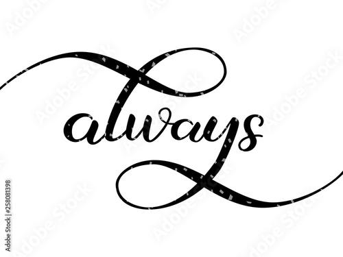 Always lettering. Vector illustration Canvas Print