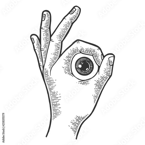 Human eyeball in hand ok gesture sketch engraving vector illustration. Good sign. Scratch board style imitation. Hand drawn image.