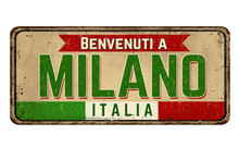 Welcome To Milan (in Italian Language),vintage Rusty Metal Sign