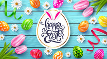 Happy Easter Poster And Template With Colorful Easter Eggs And Flower On Wood Table Background.Handwriting Inscription Easter Day.Promotion And Shopping Template For Easter Day.Vector EPS10