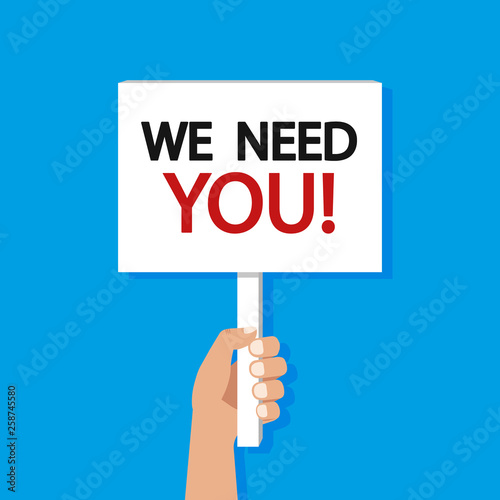 Fotografía Hand hold placard with text we need you. Vector illustration.