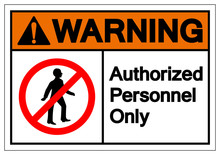 Warning Authorized Personnel O...