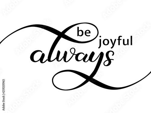 Photo  Be joyful always lettering. Vector illustration