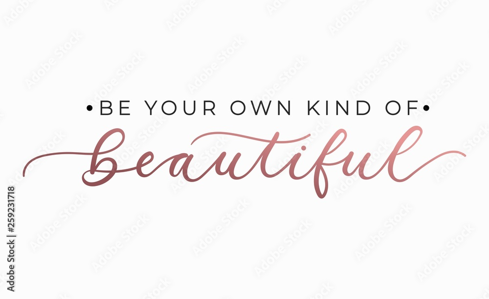 Fototapeta Be your own kind of beautiful inspirational quote with lettering. Vector motivational illustration