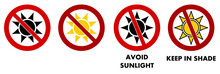 Avoid Sunlight  / Keep In Shade Sign. Sun Icon With Red Crossed Circle.