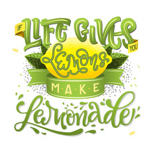 If Life Gives You Lemons Make Lemonade - Calligraphy Illustration Motivational Quote