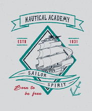 NAUTICAL ACADEMY. Handmade Ship Retro Style. Design Fashion Apparel Textured Print. T Shirt Graphic Vintage Grunge Vector Illustration Badge Label Logo Template.