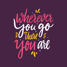 Wherever You Go There You Are....