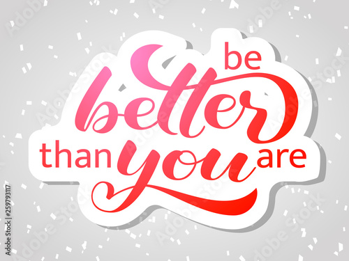 Stampa su Tela Be better than you are lettering