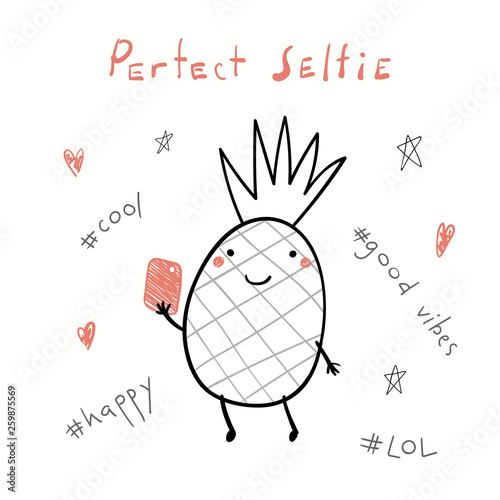 Photo Stands Illustrations Hand drawn vector illustration of a cute funny pineapple with a smart phone, taking selfie, with text Perfect selfie. Isolated objects on white background. Line drawing. Design concept for kids print.