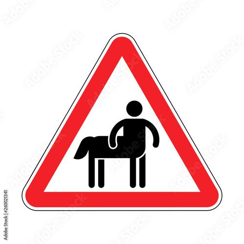 Attention Centaur  Warning red road sign Half man half horse