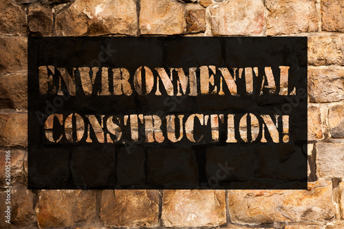 Foto  Conceptual hand writing showing Environmental Construction