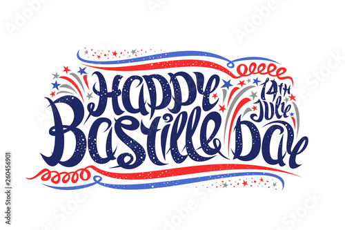 Vector greeting card for Bastille Day, poster with cartoon fireworks and stars, original brush lettering for words happy bastille day, elegant curly flourishes and confetti on white background Canvas Print