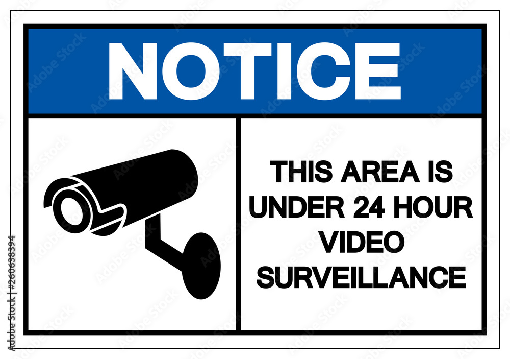 Fototapeta Notice This Area Is Under 24 Hour Video Surveillance Symbol Sign, Vector Illustration, Isolate On White Background Label. EPS10