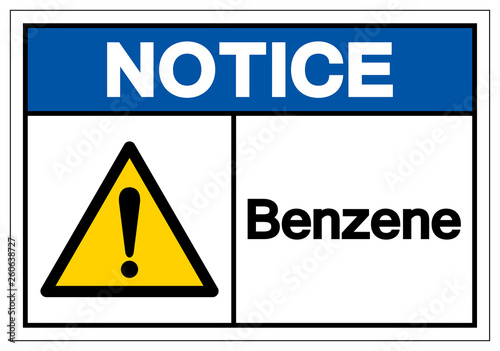 Valokuvatapetti Notice Benzene Symbol Sign, Vector Illustration, Isolate On White Background Label