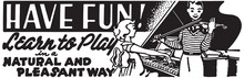 Have Fun Learn To Play - Retro Ad Art Banner