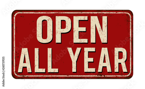 Photo  Open all year vintage rusty metal sign