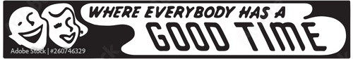 Fotografiet Where Everybody Has A Good Time 3  - Retro Ad Art Banner