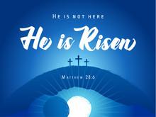 He Is Not Here - Hi Is Risen, ...