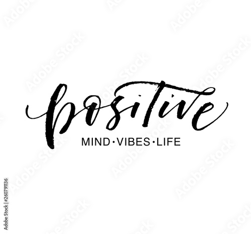 Tuinposter Positive Typography Positive mind, vibes, life phrase. Ink illustration with hand-drawn lettering.