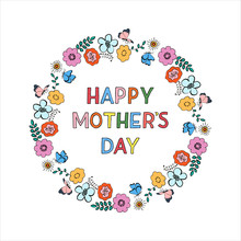 Hand Drawn Lettering Composition Happy Mother's Day With Wild Flowers Wreath. Isolated On White Background. Mother's Day Cards, Gift. Template For Invitation, Party, Greeting Card. Vector Illustration