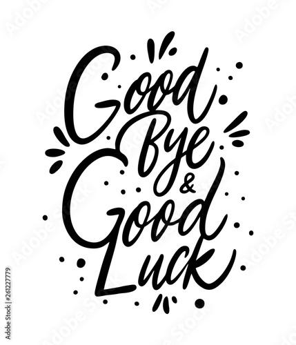 Fotografia Good Bye and Good Luck
