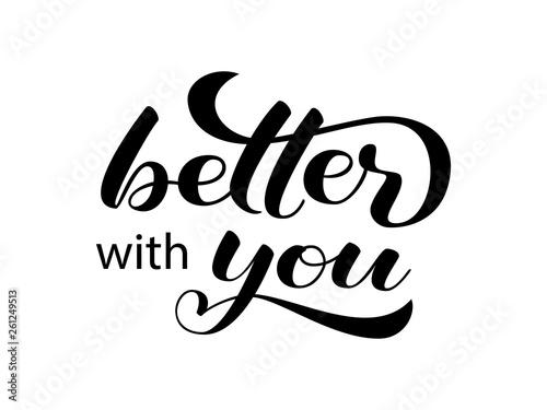 Cuadros en Lienzo Better with you lettering