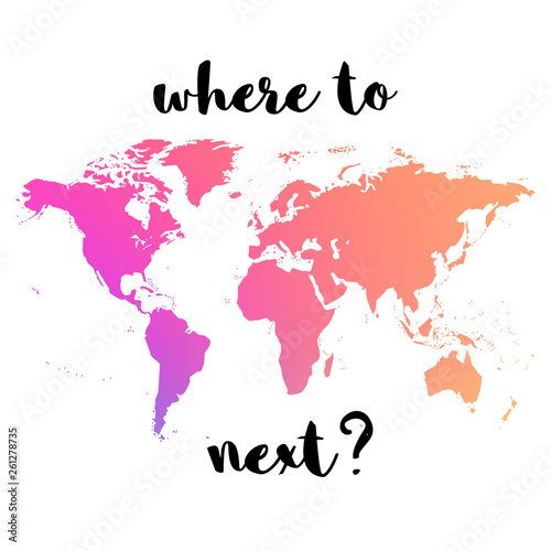 Where to next? Travel quote with colorful world map. Design ...