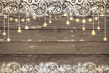 Wedding Invitation Card. Beautiful Lace With Decorative Lights For Party. Vintage Wooden Background. Inspiration Card For Wedding, Date, Birthday, Tea Or Garden Party