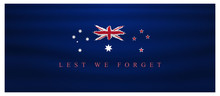 Anzac Day Lest We Forget, Waving Australia And New Zealand Flag