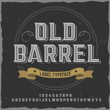 """Vintage Label Typeface Named """"Old Barrel""""."""