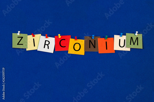 Fotografia, Obraz Zirconium – one of a complete periodic table series of element names - educational sign or design for teaching chemistry