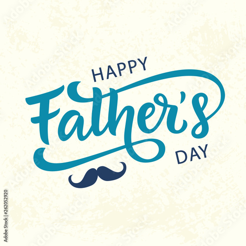 Obraz Happy Fathers Day greeting with hand written lettering - fototapety do salonu