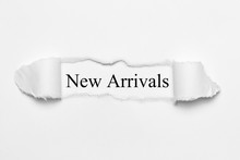New Arrivals On White Torn Paper