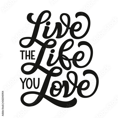 Photo Live the life you love. Vector typography