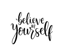Believe In Yourself, Hand Lett...