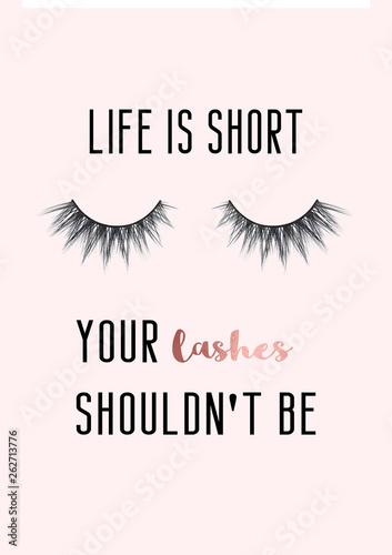 Fotografía  Life is short, your lashes shouldn't be