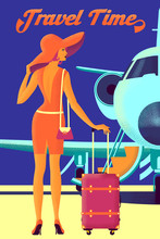 Girl With Luggage Before Flying To Rest On The Background Of The Plane. Travel Time And Summer Holiday Poster.