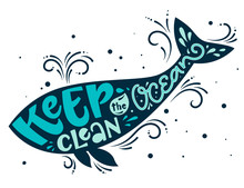 Keep The Ocean Clean - Eco Color Hand Draw Lettering Phrase