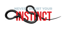 Never Doubt Your Instinct. Slogan With Black Snake Design. Vector Illustration. Isolated On White Background.