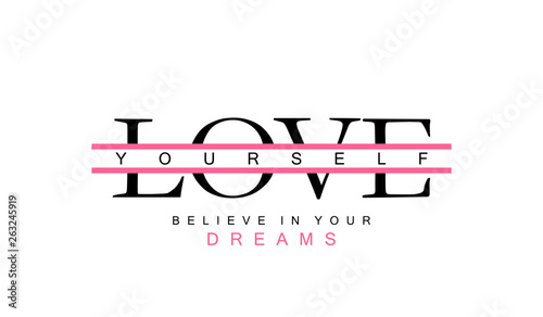 Valokuva  Love yourself and believe in your dreams inspirational motivational text