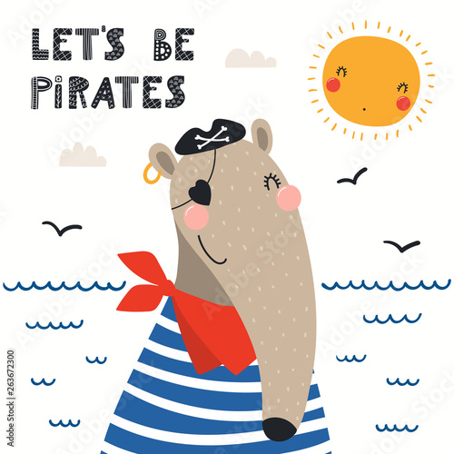 Hand drawn vector illustration of a cute anteater pirate, with sea waves, seagulls, quote Lets be pirates. Isolated objects on white background. Scandinavian style flat design. Concept for kids print.
