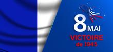 8 Mai - Victoire 1945. 8 Mai V...
