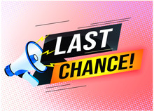 Last Chance Words Shot Megaphone  Banner Design Template For Marketing. Last Chance Promotion Or Retail. Background Banner Modern Graphic Design  For Store Shop, Online Store, Website, Landing Page
