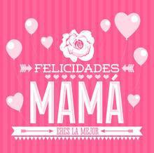 Felicidades Mama, Congratulati...