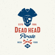 Dead Head Pirate Beer And Food Pub. Abstract Vector Sign, Symbol Or Logo Template With Classy Retro Typography. Premium Vintage Vector Emblem With Shabby Textures.