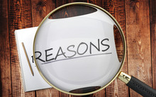 Study, Learn And Explore Reasons - Pictured As A Magnifying Glass Enlarging Word Reasons, Symbolizes Analyzing, Inspecting And Researching The Meaning Of Reasons, 3d Illustration