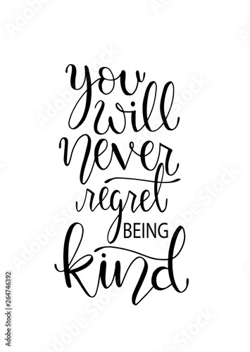 Spoed Fotobehang Halloween You will never regret being kind. Inspirational hand lettering quotes. Motivation saying for cards, posters and t-shirt