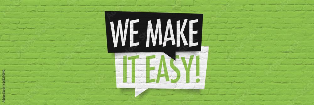 Fototapeta We make it easy !